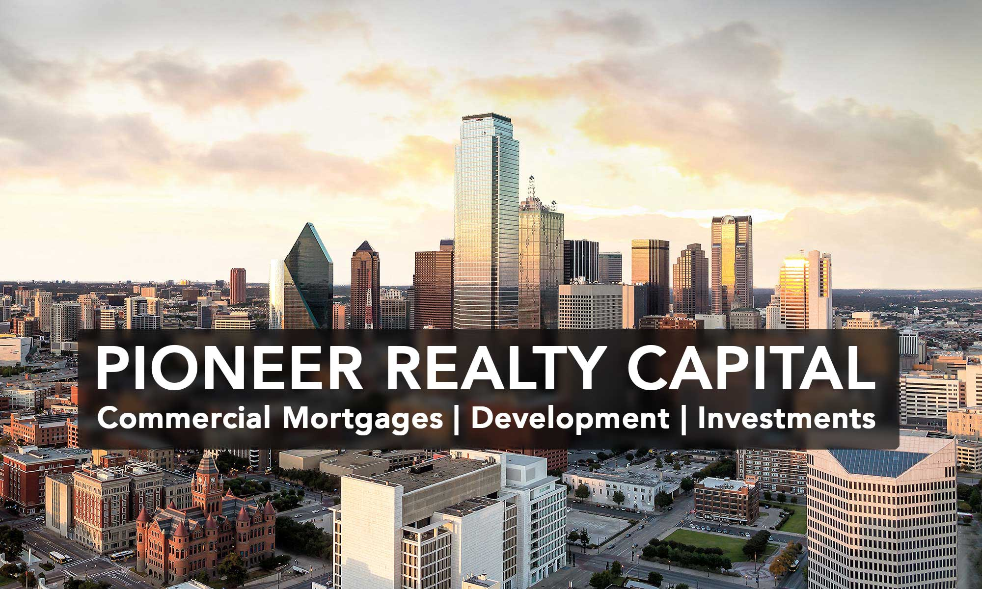 Pioneer Realty Capital Commercial Real Estate Advisory Financing Mortgage Loans Arlington Dallas Fort Worth Texas 682 518 9416